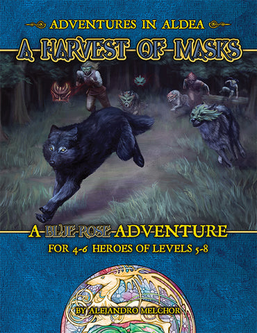 Adventures in Aldea: A Harvest of Masks (A Blue Rose PDF)