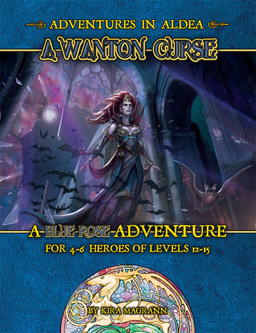 Adventures in Aldea: A Wanton Curse (A Blue Rose PDF)