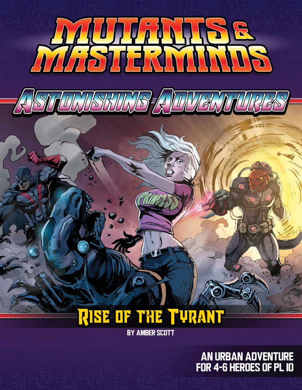 Mutants & Masterminds Astonishing Adventures: The Rise of the Tyrant