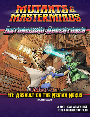 Astonishing Adventures: NetherWar 1, Assault on the Nerian Nexus (PDF)