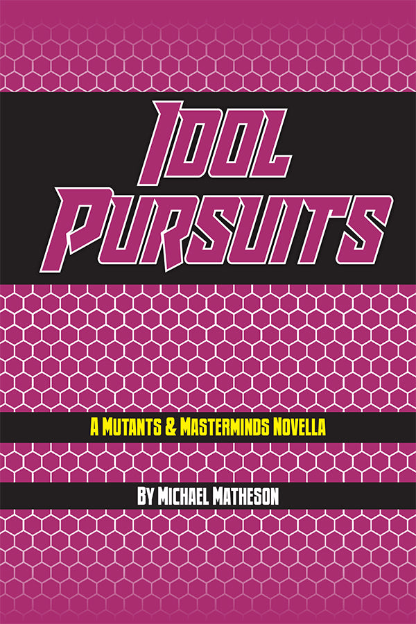 Idol Pursuits (Mutants & Masterminds Novella, Two eBook Formats)