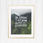 "Be Strong & Let Your Heart Take Courage | 8""x10"" Art Print"