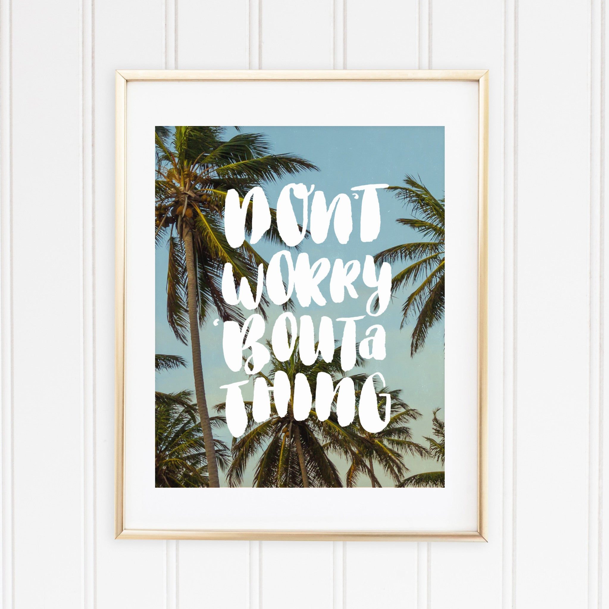 "Don't Worry 'Bout a Thing  | 8""x10"" Art Print"