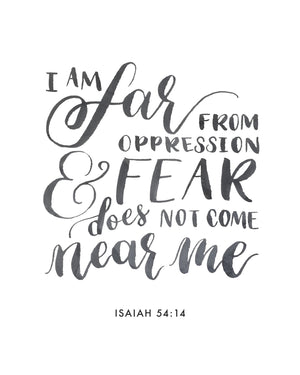 I am far from oppression (Isaiah 54:14)