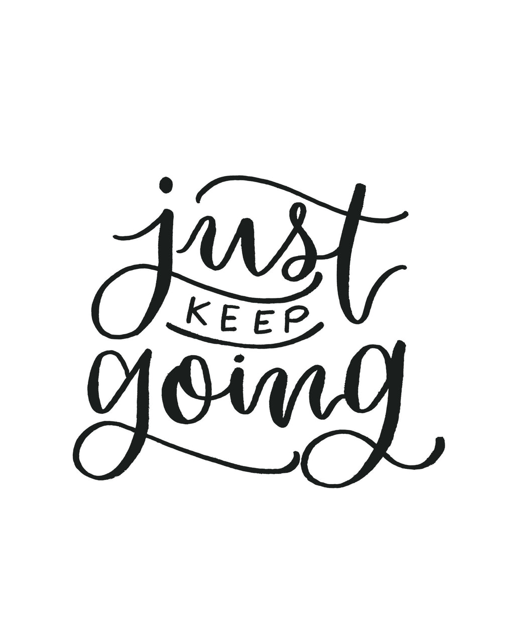 Just Keep Going Printable