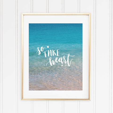 "So Take Heart | 8""x10"" Art Print"