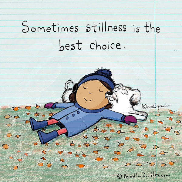Sometimes stillness is the best choice