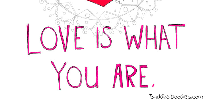Love is What You Are | Buddha Doodle