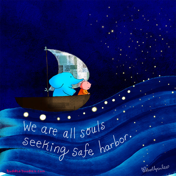 """We are all souls seeking safe harbor"" Buddha Doodle"