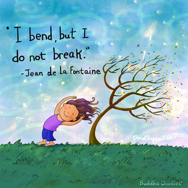 """I bend, but I do not break."" Buddha Doodle"