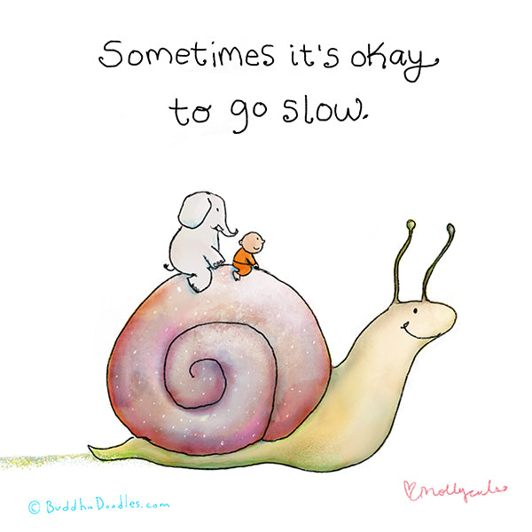 Sometimes it's okay to go slow