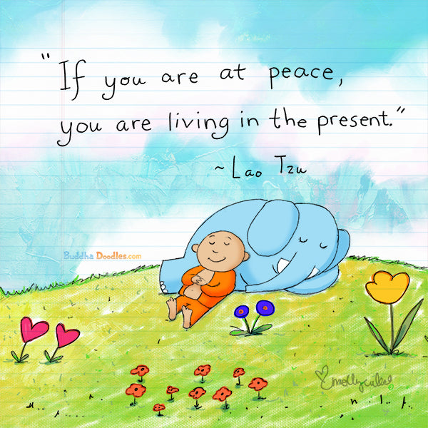 Today's Doodle: If you are at peace, you are living in the present.