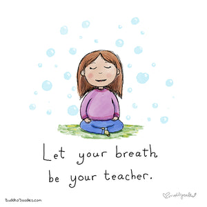 Let the Breath Be Your Teacher