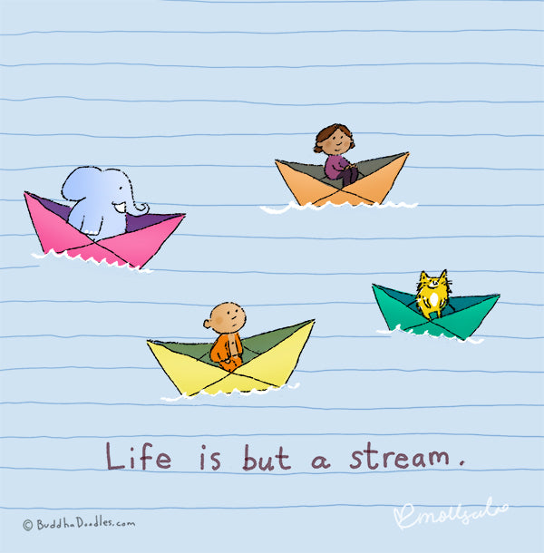Life is but a stream