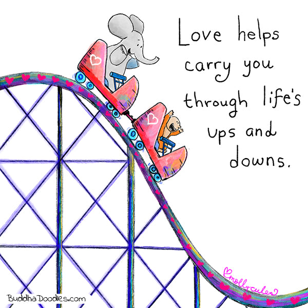 Love helps carry you through life's ups and downs