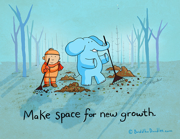 """Make space for new growth"" Buddha Doodles"