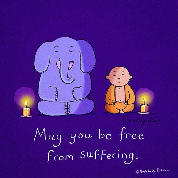 May you be free from suffering
