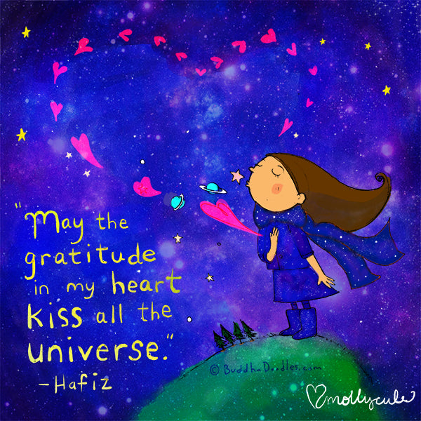May the gratitude in my heart kiss all the universe