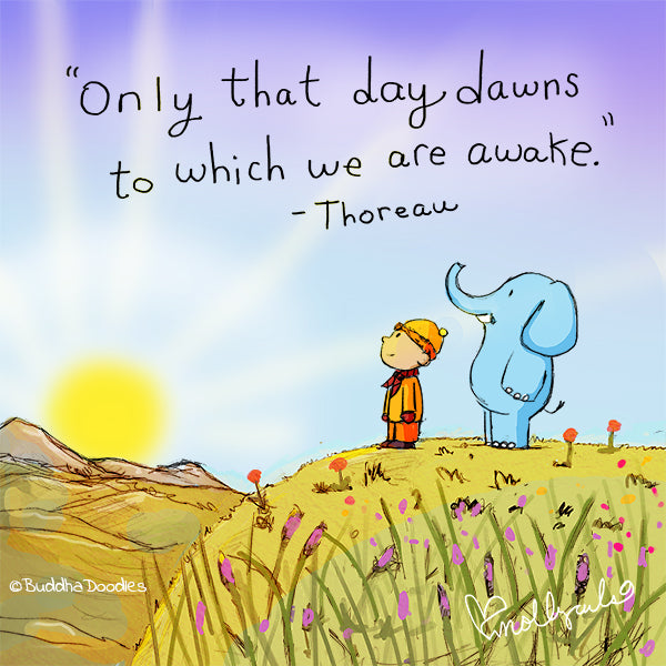 Today's Doodle: Only that day dawns to which we are awake