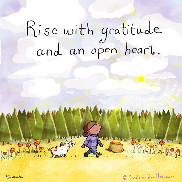 Rise with gratitude and an open heart
