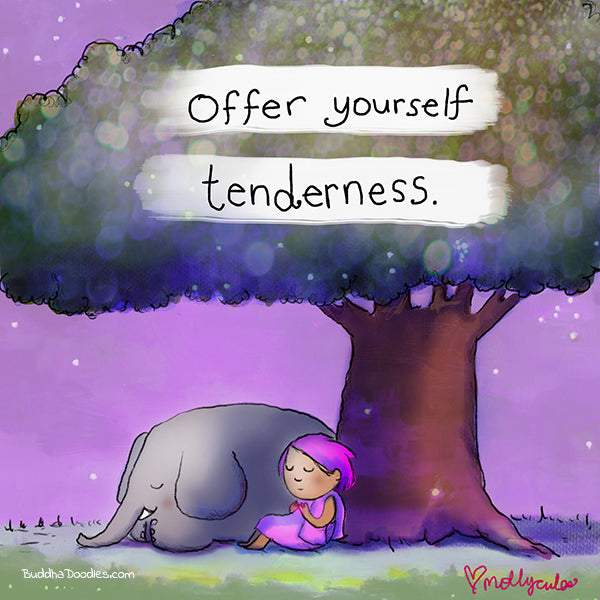 Offer Yourself Tenderness