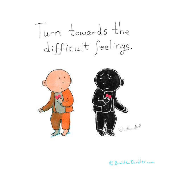 """Turn towards the difficult feelings"" Buddha Doodle"