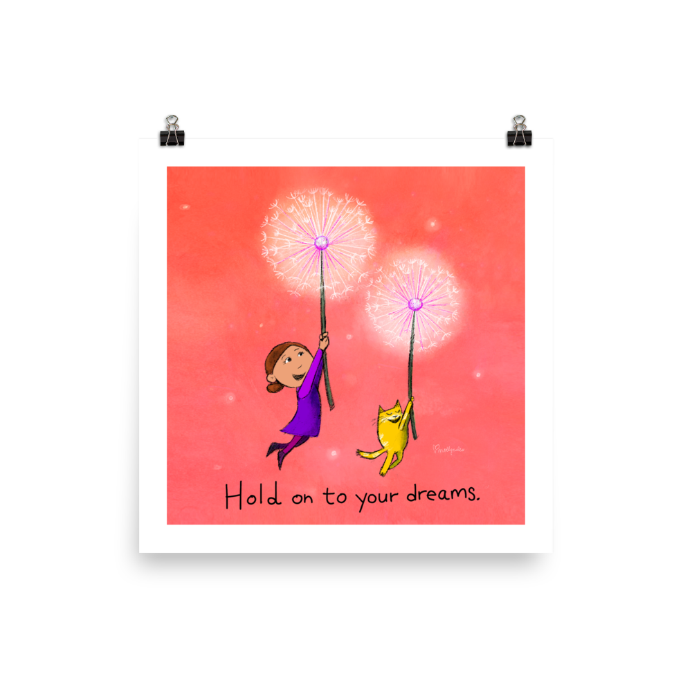 Hold On to Your Dreams Art Print