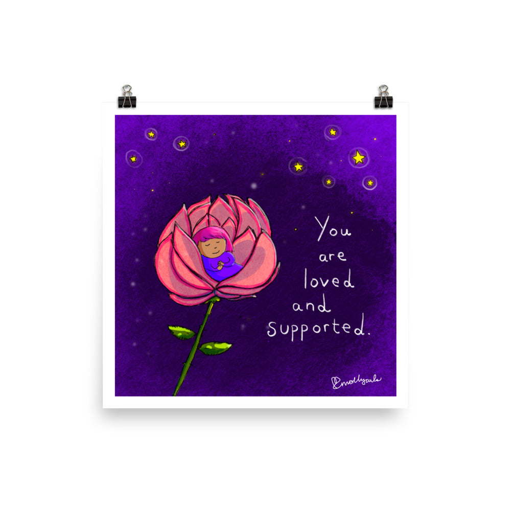 Art Print: You are loved and supported