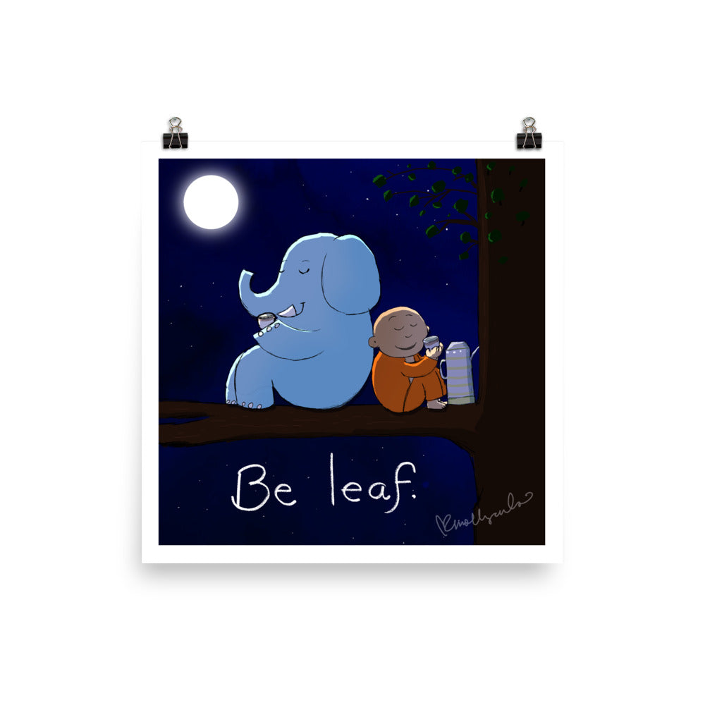 Art Print: Be Leaf
