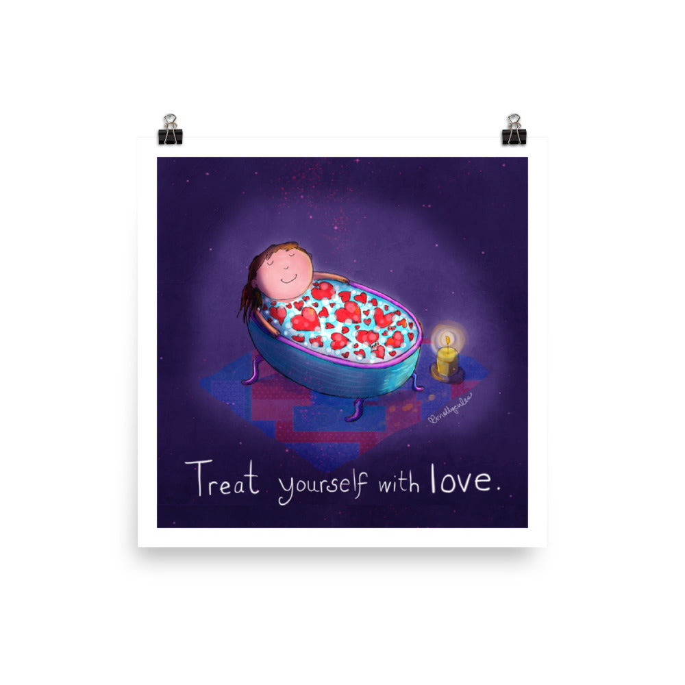 "Print of ""Treat Yourself with Love"""