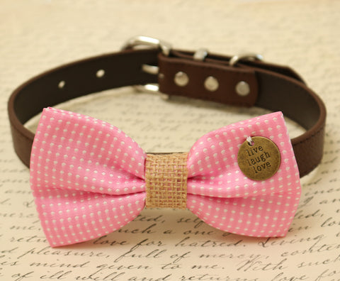 Pink Dog Bow Tie attached to collar, Burlap, Cat bow, charm Live, Love, Laugh