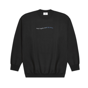 Ripple's Black Small Ripples Make Big Waves Sweatshirt