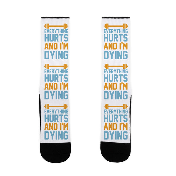 Everything Hurts And I'm Dying US Size 7-13 Socks by LookHUMAN