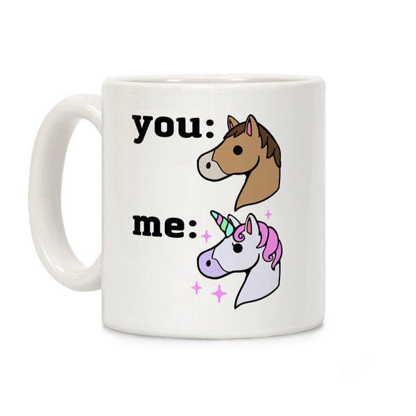 You: Horse Me: Unicorn Ceramic Coffee Mug by LookHUMAN