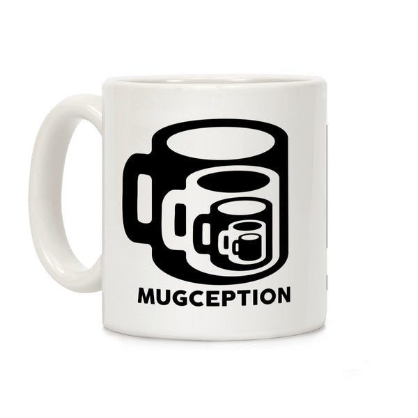 Mugception Ceramic Coffee Mug by LookHUMAN