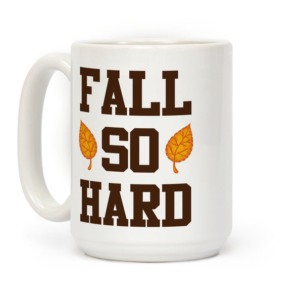 Fall So Hard Ceramic Coffee Mug by LookHUMAN