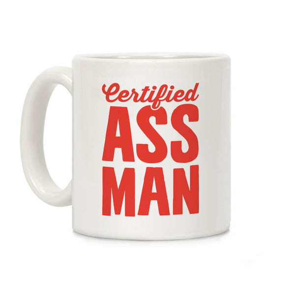 Certified Ass Man Ceramic Coffee Mug by LookHUMAN