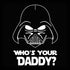 Who's Your Daddy Men's T-Shirt