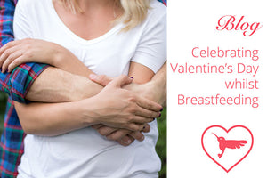 Top tips for celebrating Valentine's Day whilst breastfeeding
