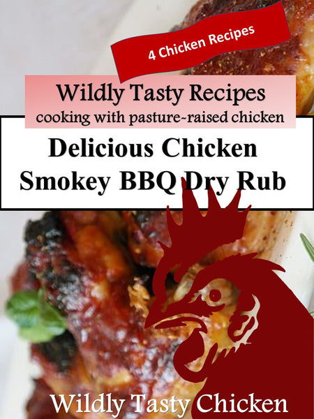 Wildly Tasty Chicken Smokey BBQ Dry Rub & 4 Recipe Ideas