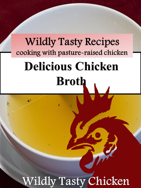 Wildly Tasty Chicken Broth