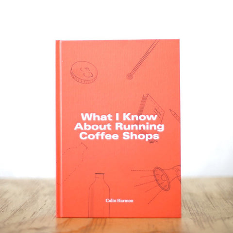 What I Know About Running Coffee Shop
