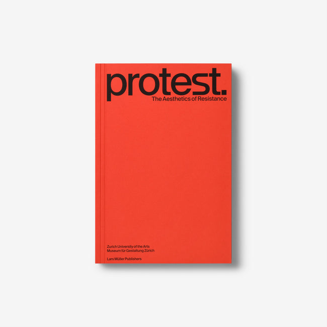 Protest. The Aesthetics of Resistance