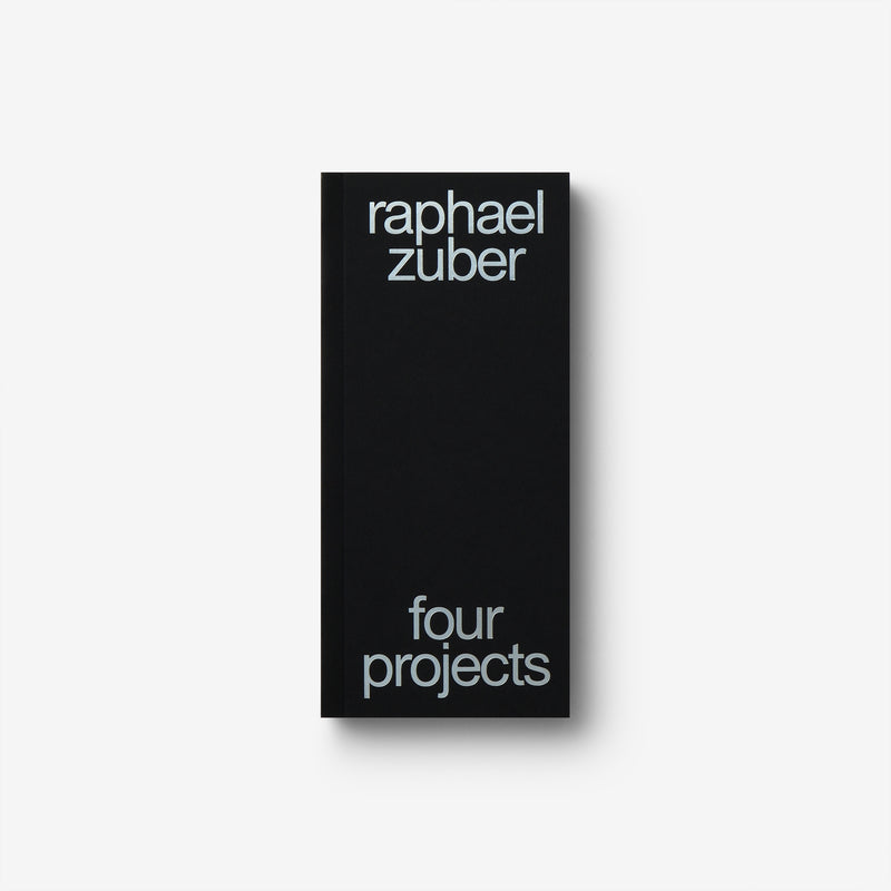 Raphael Zuber: Four Projects