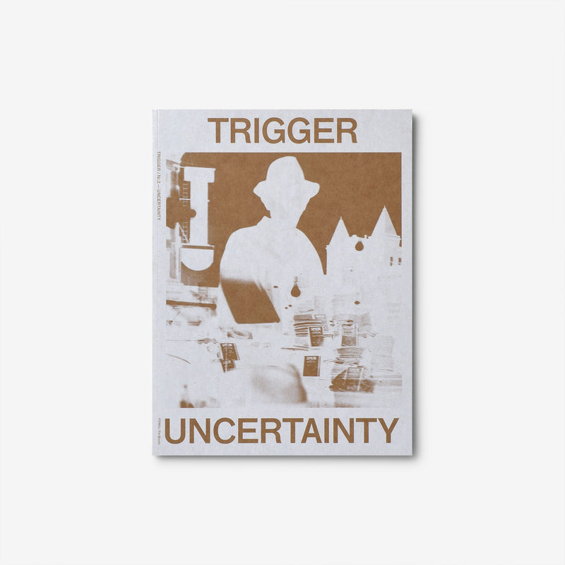 Trigger #02 Uncertainty