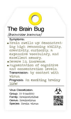 The Brain Bug. The brain virus. I bug you. collectables.