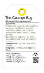 The Courage bug - the courage virus. I bug you. collectables.