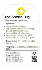 The zombie virus - the zombie bug symptoms.  I bug you. collectables.