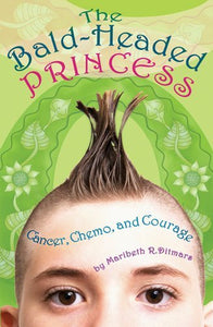 The Bald-Headed Princess: Cancer, Chemo, and Courage