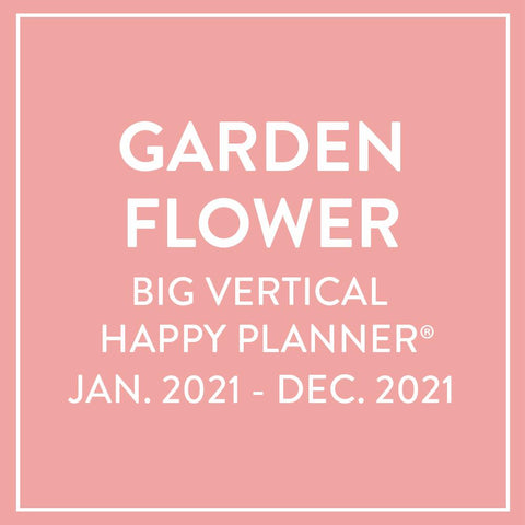 2021 Garden Flowers Big Vertical Happy Planner® - 12 Months